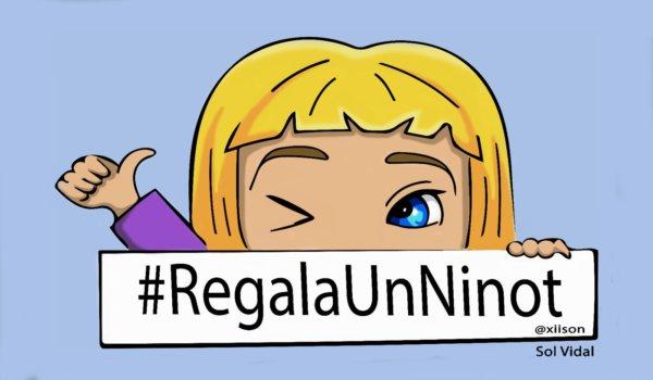 Cartel de la campaña #RegalaUnNinot
